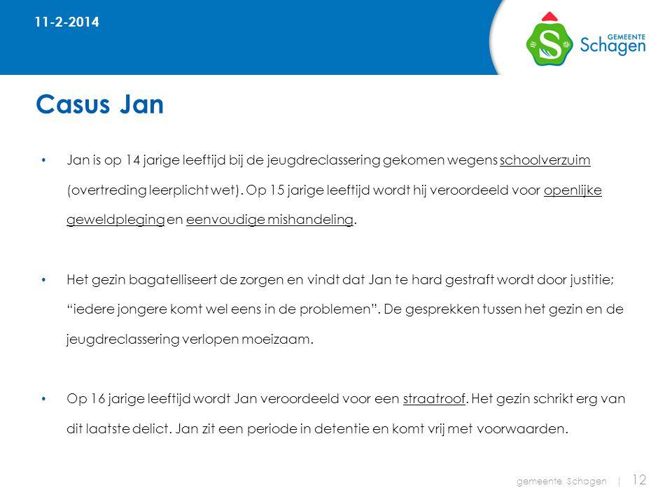 Casus Jan gemeente Schagen | 12 • Jan is op 14 jarige leeftijd bij de jeugdreclassering gekomen wegens schoolverzuim (overtreding leerplicht wet).