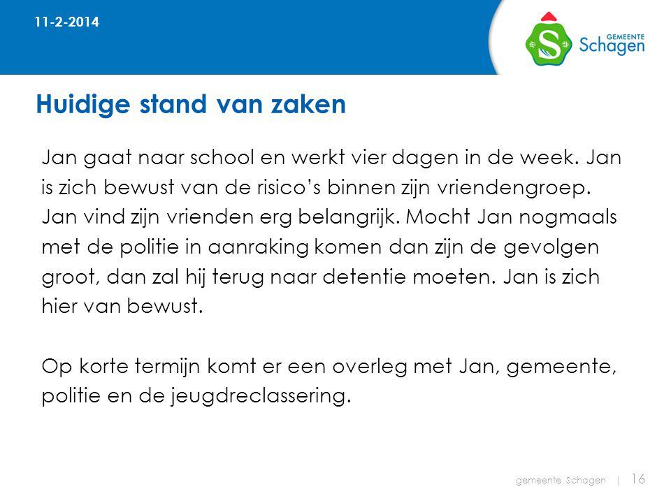 Huidige stand van zaken gemeente Schagen | 16 Jan gaat naar school en werkt vier dagen in de week.