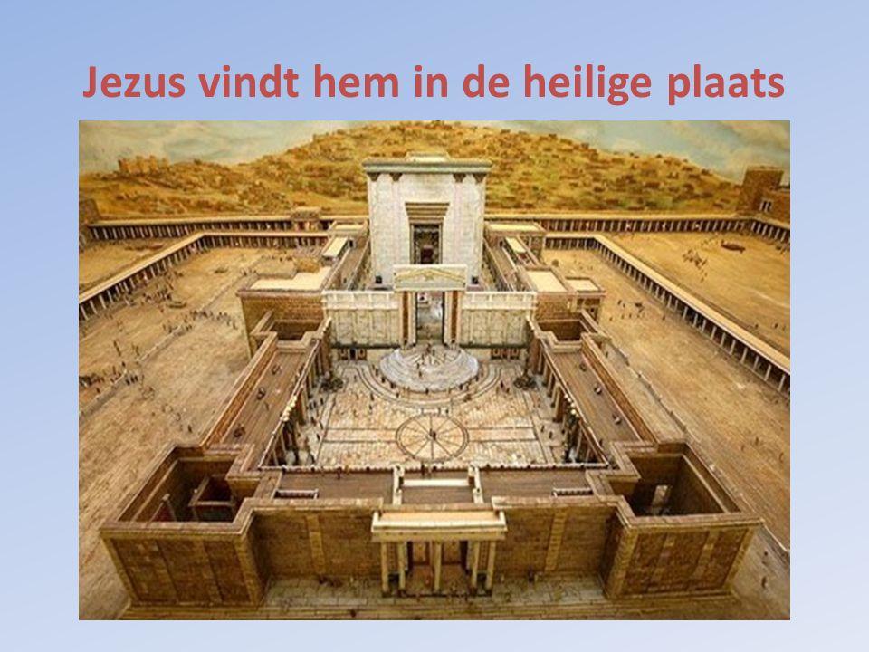 Jezus vindt hem in de heilige plaats
