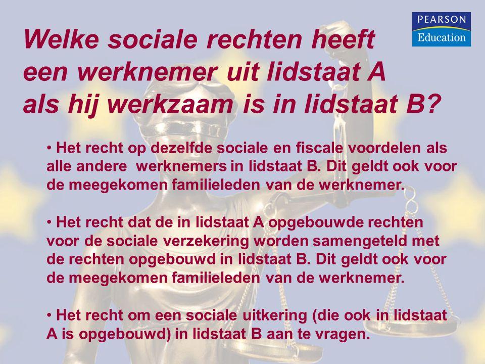 Welke sociale rechten heeft een werknemer uit lidstaat A als hij werkzaam is in lidstaat B? • Het recht op dezelfde sociale en fiscale voordelen als a