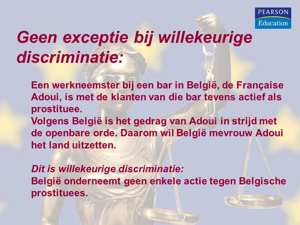Geen exceptie bij willekeurige discriminatie: Een werkneemster bij een bar in België, de Française Adoui, is met de klanten van die bar tevens actief als prostituee.