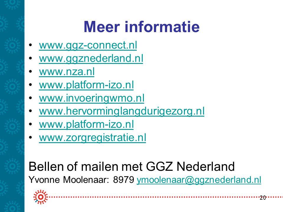Meer informatie •www.ggz-connect.nlwww.ggz-connect.nl •www.ggznederland.nlwww.ggznederland.nl •www.nza.nlwww.nza.nl •www.platform-izo.nlwww.platform-i