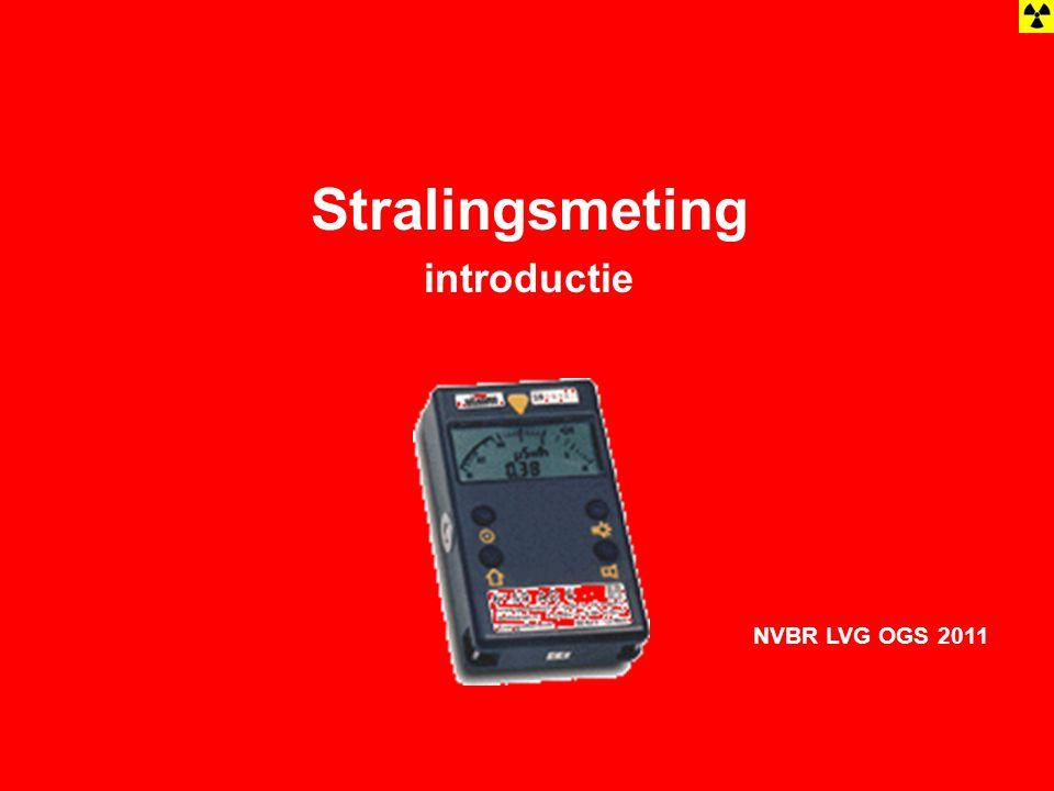 Stralingsmeting introductie NVBR LVG OGS 2011