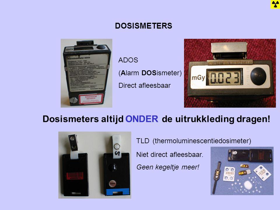 DOSISMETERS ADOS (Alarm DOSismeter) Direct afleesbaar TLD (thermoluminescentiedosimeter) Niet direct afleesbaar. Geen kegeltje meer! Dosismeters altij