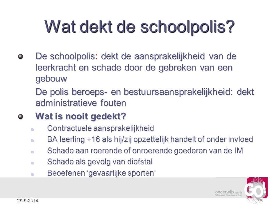 726-6-2014 Zware fout De meeste schoolpolissen bevatten een opsomming van zware persoonlijke fouten die de maatschappij onder geen enkele voorwaarde verzekert.