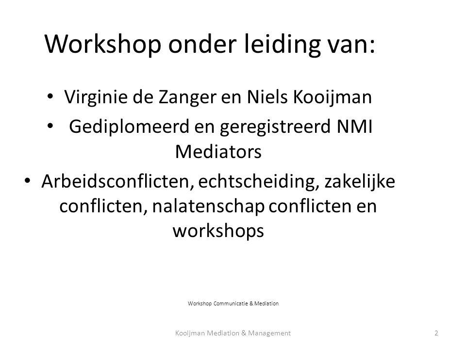 • Virginie de Zanger en Niels Kooijman • Gediplomeerd en geregistreerd NMI Mediators • Arbeidsconflicten, echtscheiding, zakelijke conflicten, nalaten