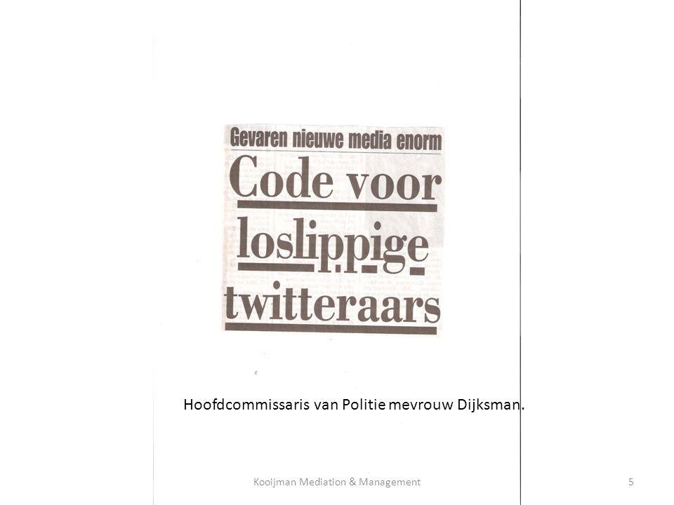 Hoofdcommissaris van Politie mevrouw Dijksman. Kooijman Mediation & Management5