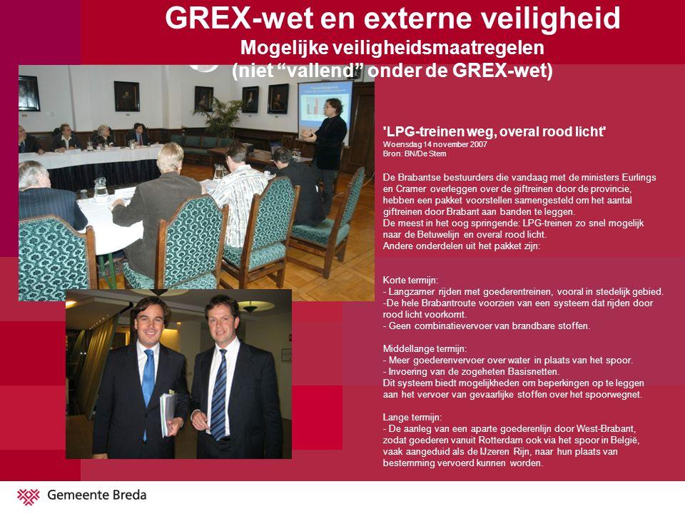 'LPG-treinen weg, overal rood licht' Woensdag 14 november 2007 Bron: BN/De Stem De Brabantse bestuurders die vandaag met de ministers Eurlings en Cram