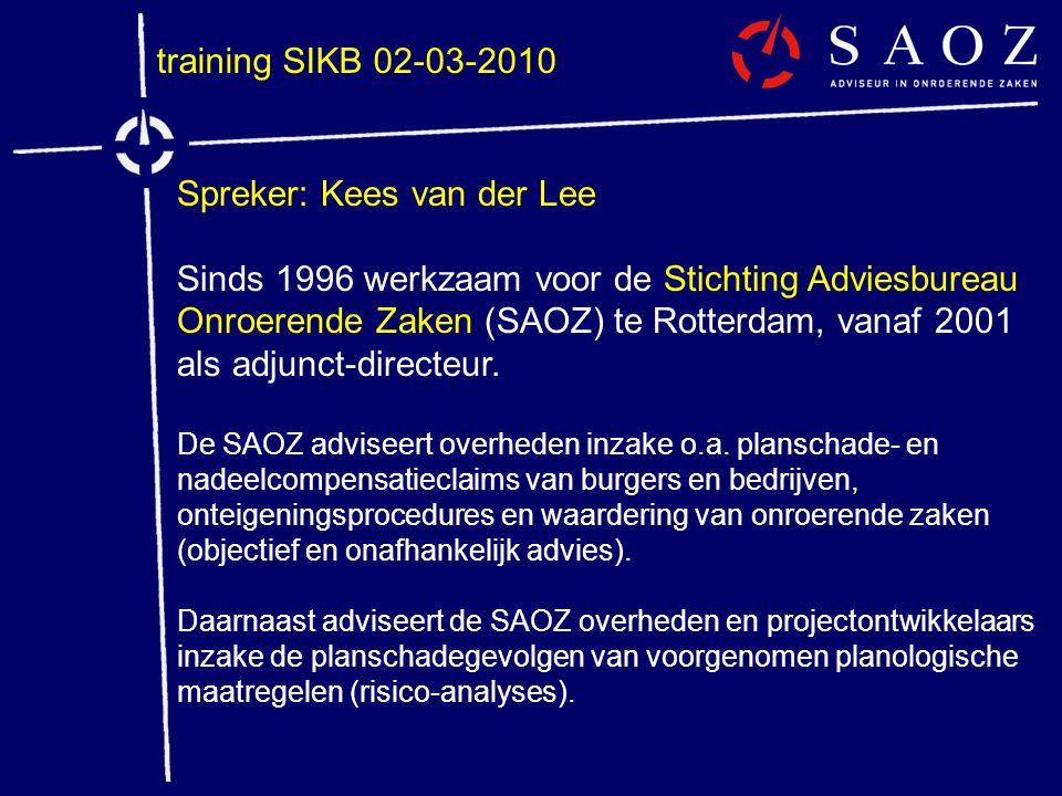 Spreker: Kees van der Lee Sinds 1996 werkzaam voor de Stichting Adviesbureau Onroerende Zaken (SAOZ) te Rotterdam, vanaf 2001 als adjunct-directeur. D