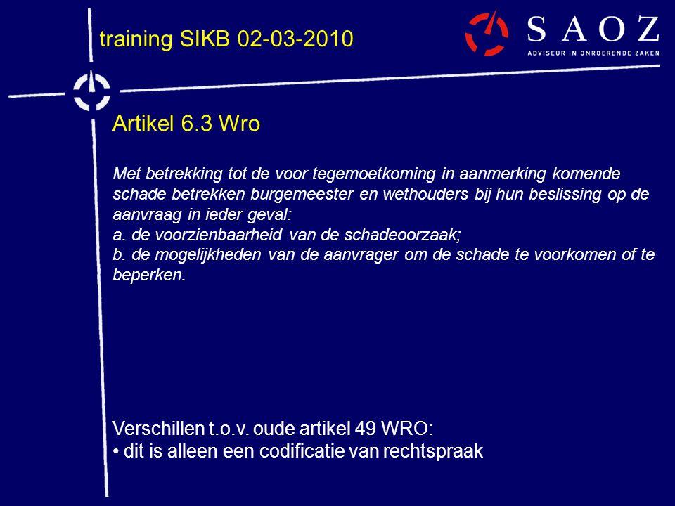 training SIKB 02-03-2010 Artikel 6.3 Wro Met betrekking tot de voor tegemoetkoming in aanmerking komende schade betrekken burgemeester en wethouders b