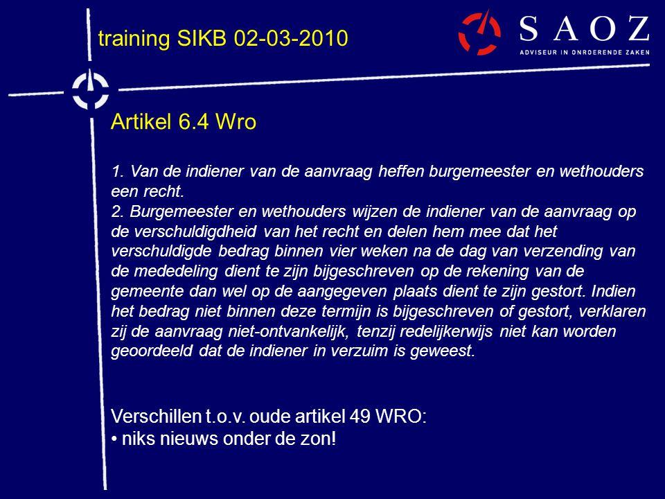 training SIKB 02-03-2010 Artikel 6.4 Wro 1. Van de indiener van de aanvraag heffen burgemeester en wethouders een recht. 2. Burgemeester en wethouders