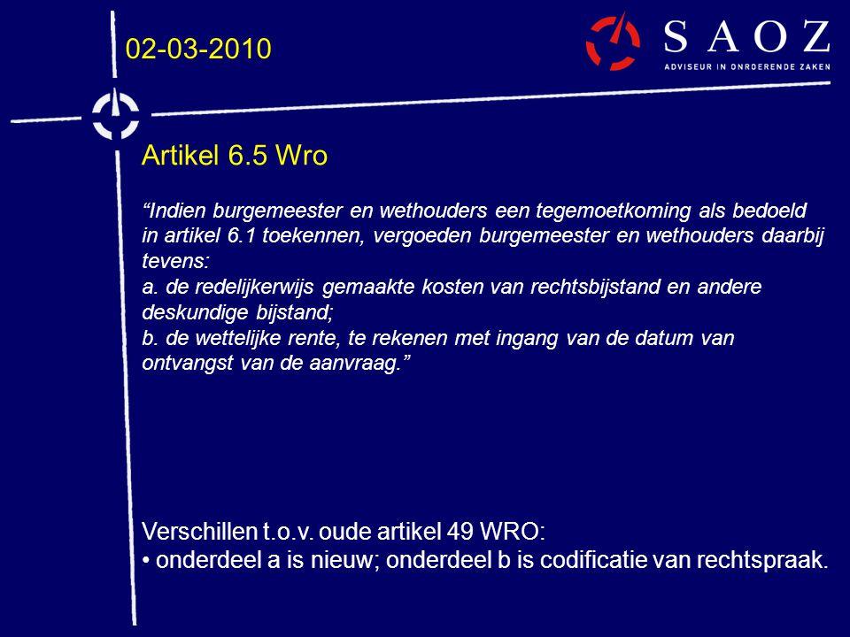 """02-03-2010 Artikel 6.5 Wro """"Indien burgemeester en wethouders een tegemoetkoming als bedoeld in artikel 6.1 toekennen, vergoeden burgemeester en wetho"""