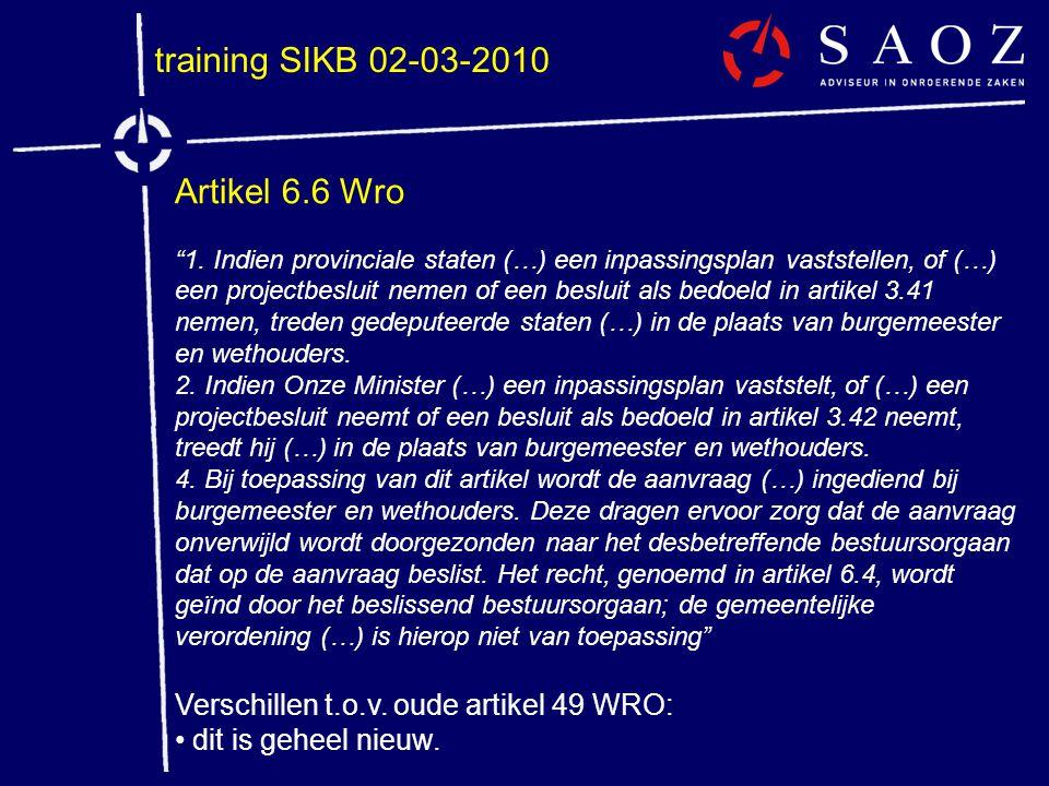 """training SIKB 02-03-2010 Artikel 6.6 Wro """"1. Indien provinciale staten (…) een inpassingsplan vaststellen, of (…) een projectbesluit nemen of een besl"""
