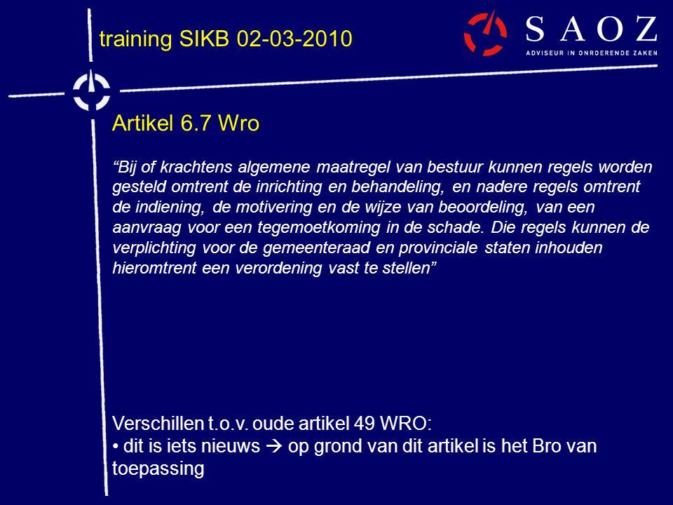 """training SIKB 02-03-2010 Artikel 6.7 Wro """"Bij of krachtens algemene maatregel van bestuur kunnen regels worden gesteld omtrent de inrichting en behand"""