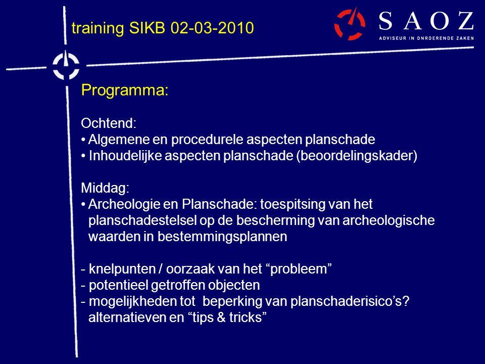 Programma: Ochtend: • Algemene en procedurele aspecten planschade • Inhoudelijke aspecten planschade (beoordelingskader) Middag: • Archeologie en Plan
