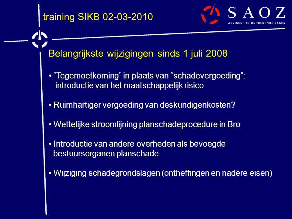 """training SIKB 02-03-2010 Belangrijkste wijzigingen sinds 1 juli 2008 • """"Tegemoetkoming"""" in plaats van """"schadevergoeding"""": introductie van het maatscha"""