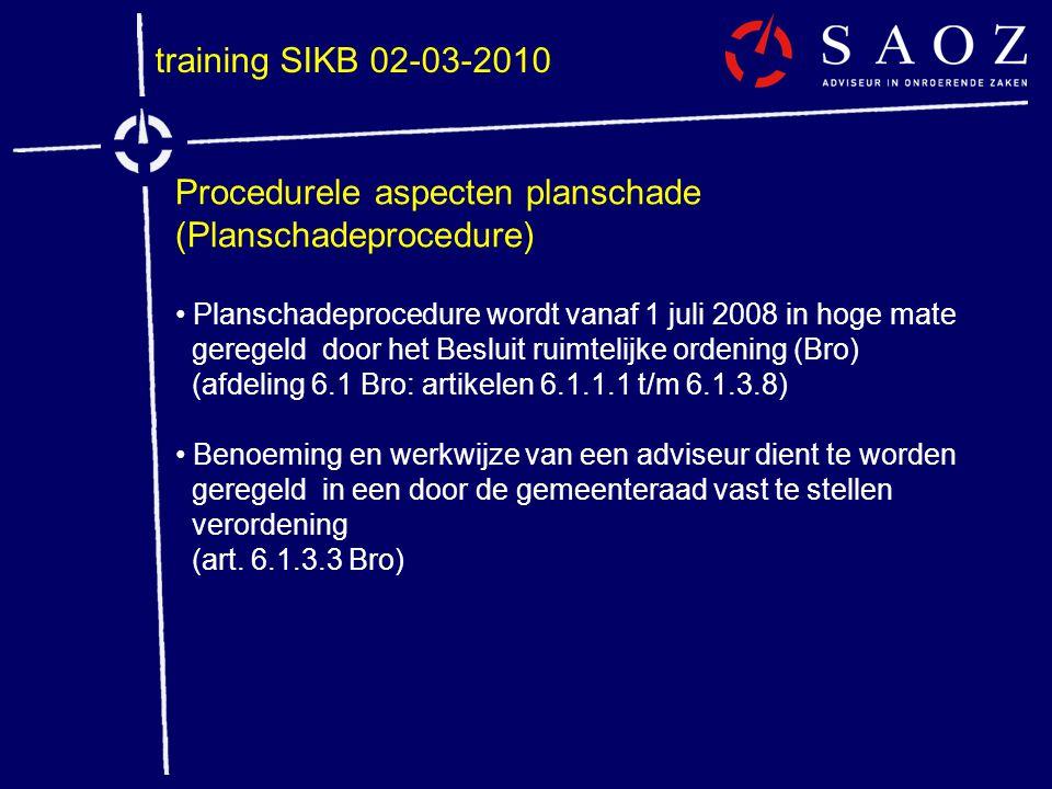 training SIKB 02-03-2010 Procedurele aspecten planschade (Planschadeprocedure) • Planschadeprocedure wordt vanaf 1 juli 2008 in hoge mate geregeld doo