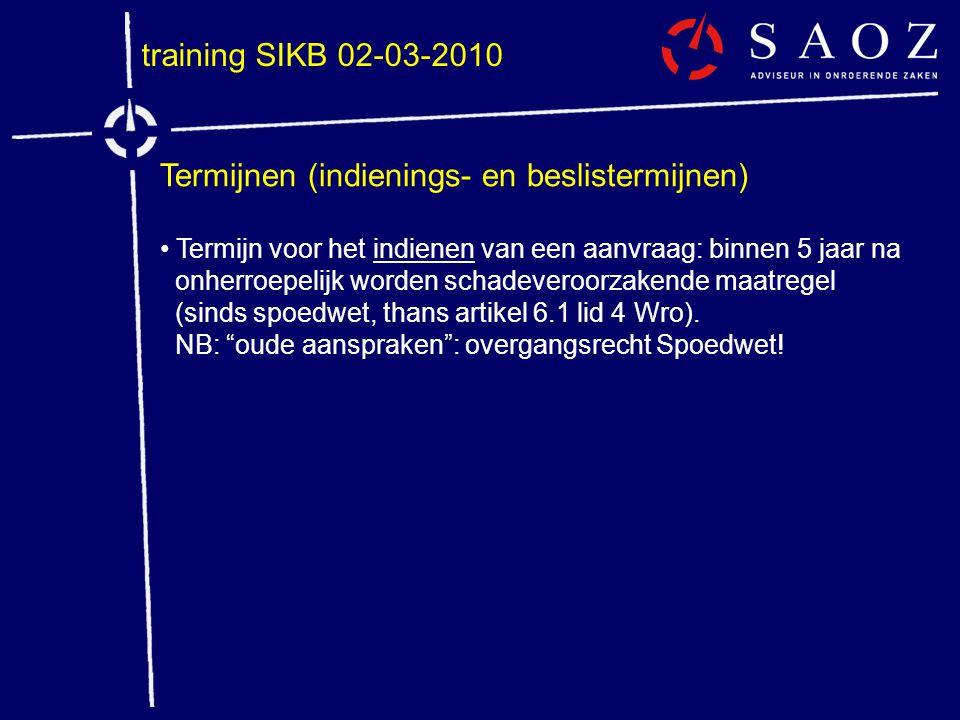 training SIKB 02-03-2010 Termijnen (indienings- en beslistermijnen) • Termijn voor het indienen van een aanvraag: binnen 5 jaar na onherroepelijk word