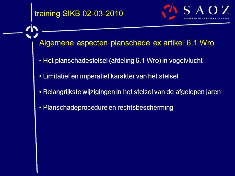 training SIKB 02-03-2010 Algemene aspecten planschade ex artikel 6.1 Wro • Het planschadestelsel (afdeling 6.1 Wro) in vogelvlucht • Limitatief en imp