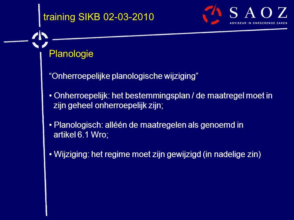 """training SIKB 02-03-2010 Planologie """"Onherroepelijke planologische wijziging"""" • Onherroepelijk: het bestemmingsplan / de maatregel moet in zijn geheel"""