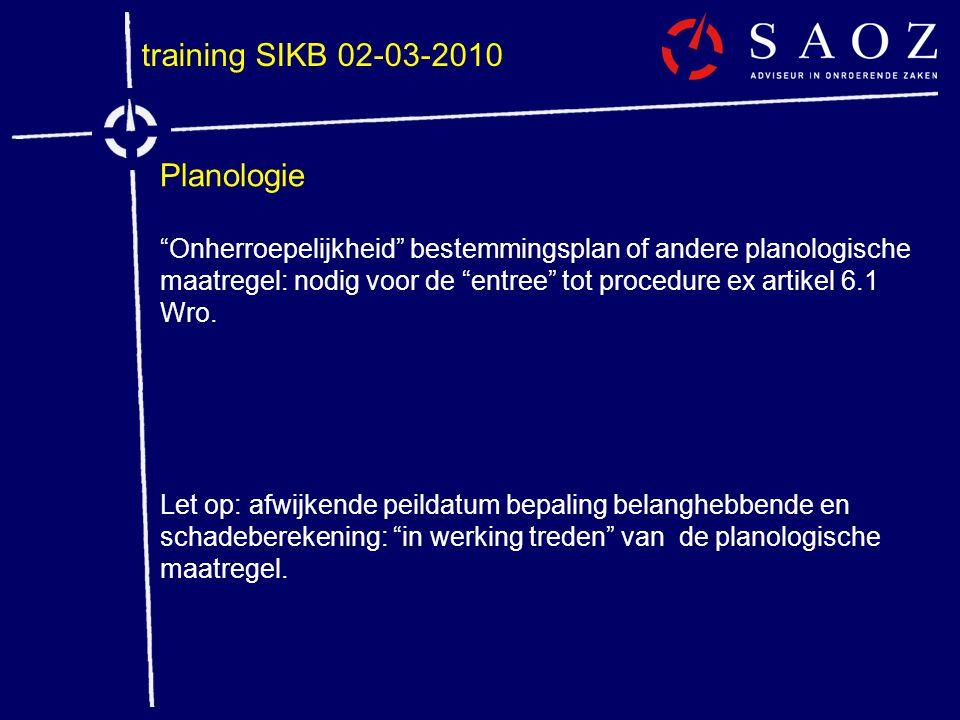 """training SIKB 02-03-2010 Planologie """"Onherroepelijkheid"""" bestemmingsplan of andere planologische maatregel: nodig voor de """"entree"""" tot procedure ex ar"""