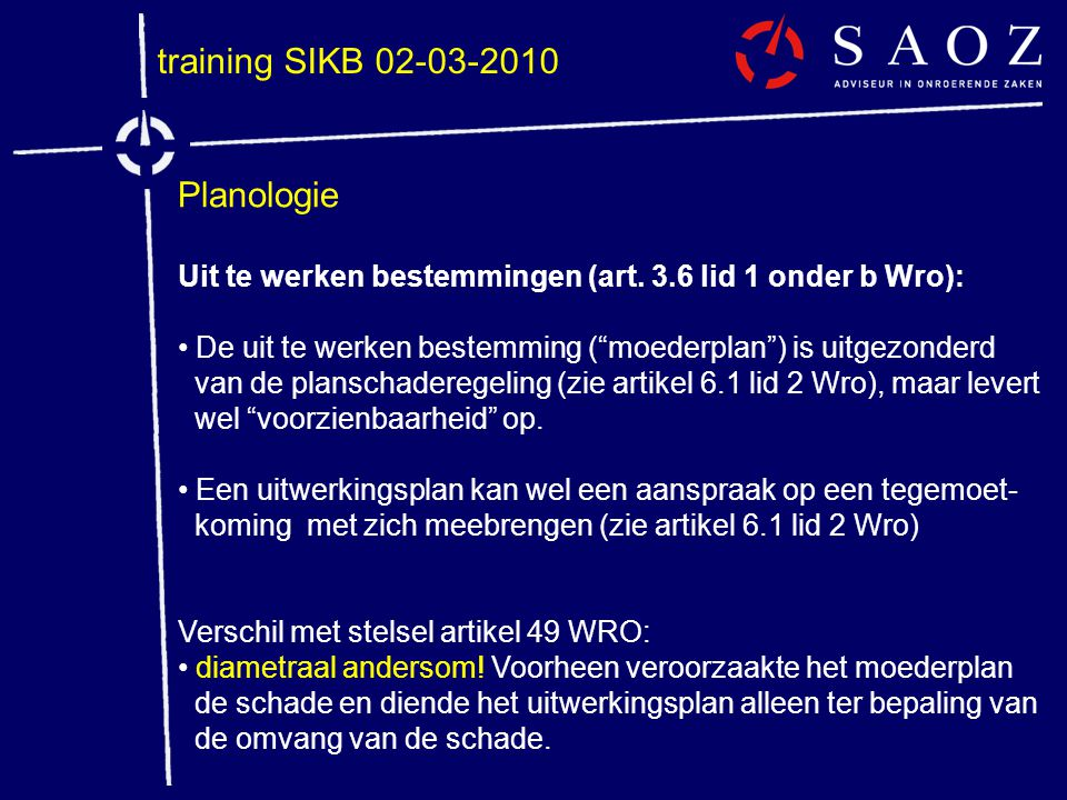 """training SIKB 02-03-2010 Planologie Uit te werken bestemmingen (art. 3.6 lid 1 onder b Wro): • De uit te werken bestemming (""""moederplan"""") is uitgezond"""