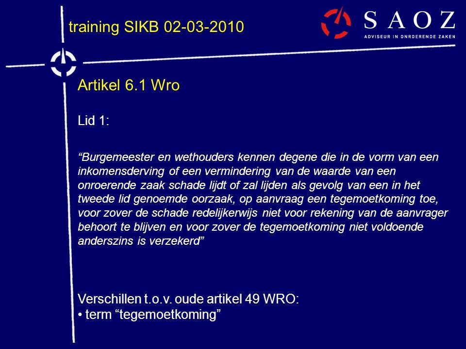 """training SIKB 02-03-2010 Artikel 6.1 Wro Lid 1: """"Burgemeester en wethouders kennen degene die in de vorm van een inkomensderving of een vermindering v"""