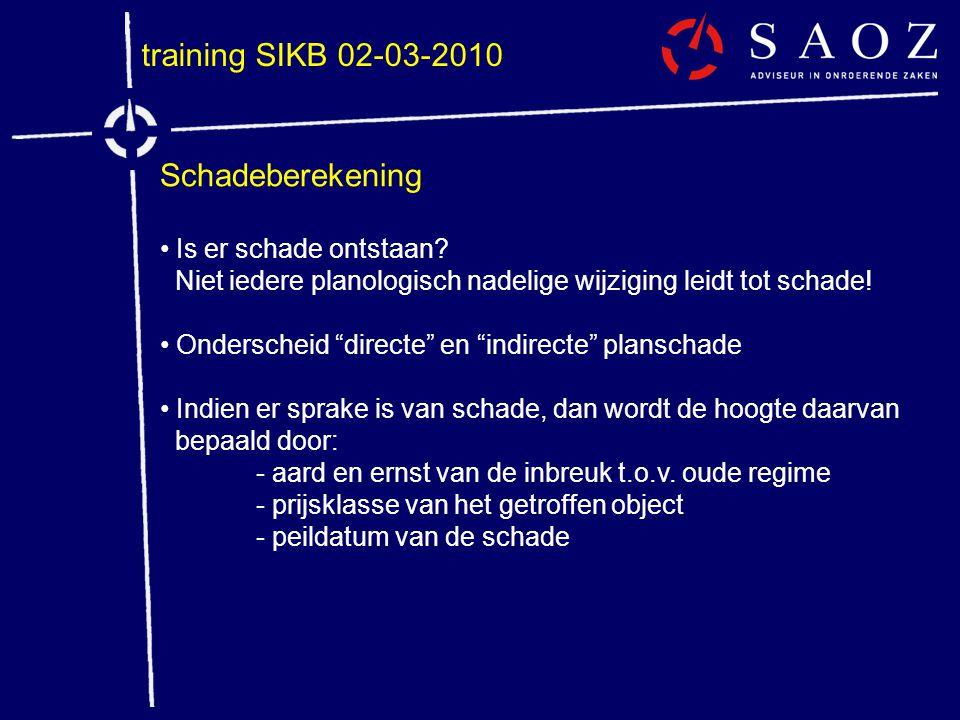 """training SIKB 02-03-2010 Schadeberekening • Is er schade ontstaan? Niet iedere planologisch nadelige wijziging leidt tot schade! • Onderscheid """"direct"""