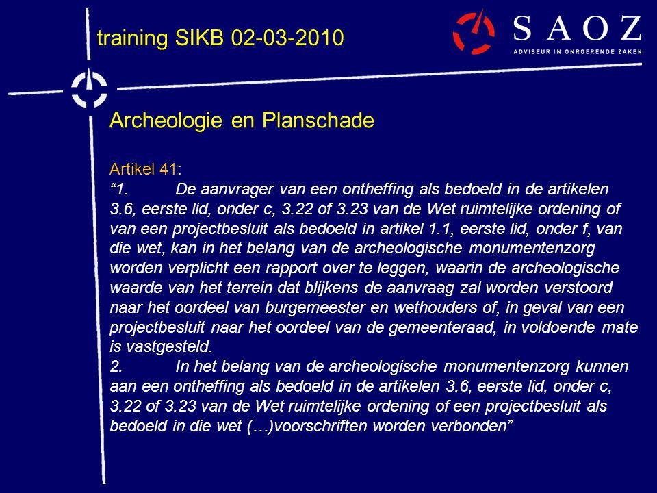 """training SIKB 02-03-2010 Archeologie en Planschade Artikel 41: """"1.De aanvrager van een ontheffing als bedoeld in de artikelen 3.6, eerste lid, onder c"""