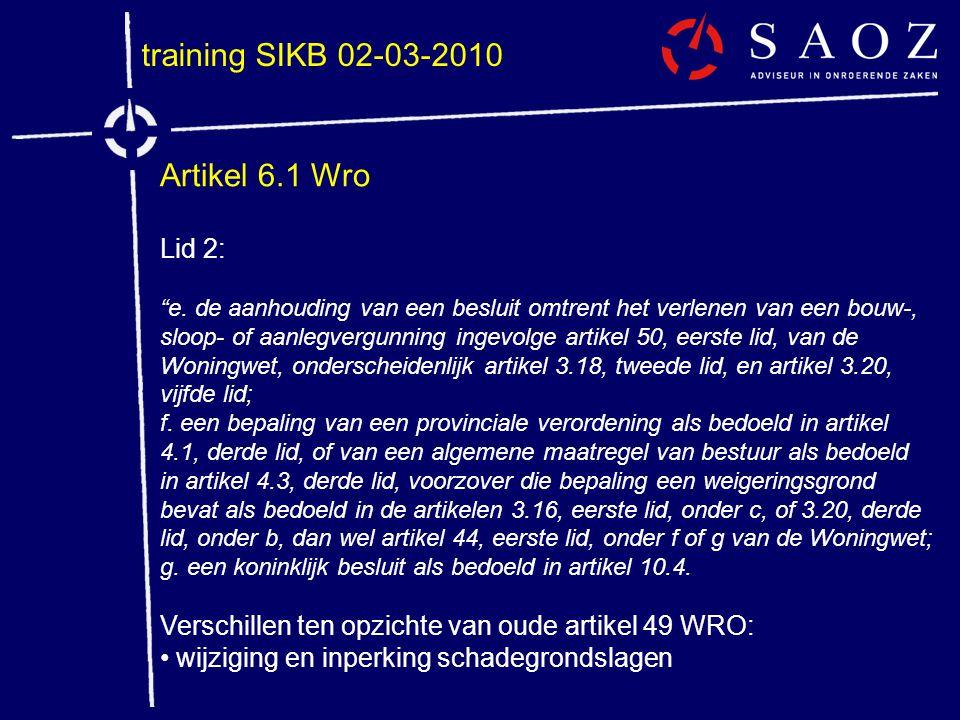 """training SIKB 02-03-2010 Artikel 6.1 Wro Lid 2: """"e. de aanhouding van een besluit omtrent het verlenen van een bouw-, sloop- of aanlegvergunning ingev"""