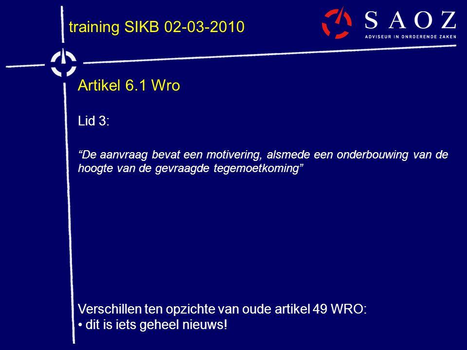 """training SIKB 02-03-2010 Artikel 6.1 Wro Lid 3: """"De aanvraag bevat een motivering, alsmede een onderbouwing van de hoogte van de gevraagde tegemoetkom"""