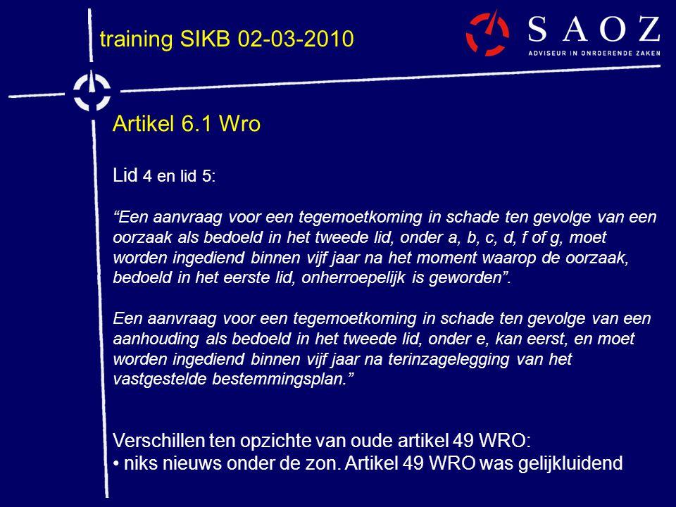 """training SIKB 02-03-2010 Artikel 6.1 Wro Lid 4 en lid 5: """"Een aanvraag voor een tegemoetkoming in schade ten gevolge van een oorzaak als bedoeld in he"""