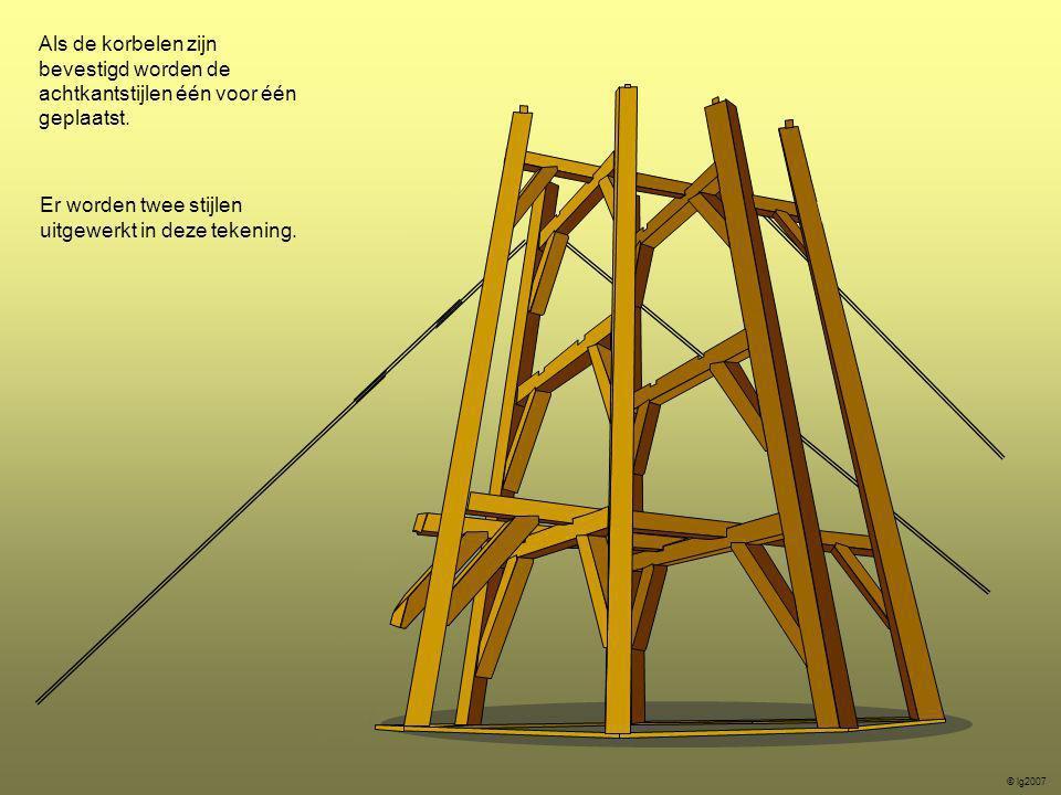 Er worden twee stijlen uitgewerkt in deze tekening. © lg2007 Als de korbelen zijn bevestigd worden de achtkantstijlen één voor één geplaatst.