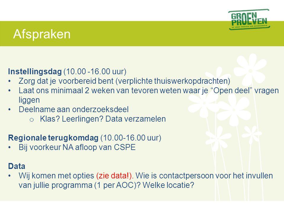 Afspraken Instellingsdag (10.00 -16.00 uur) •Zorg dat je voorbereid bent (verplichte thuiswerkopdrachten) •Laat ons minimaal 2 weken van tevoren weten