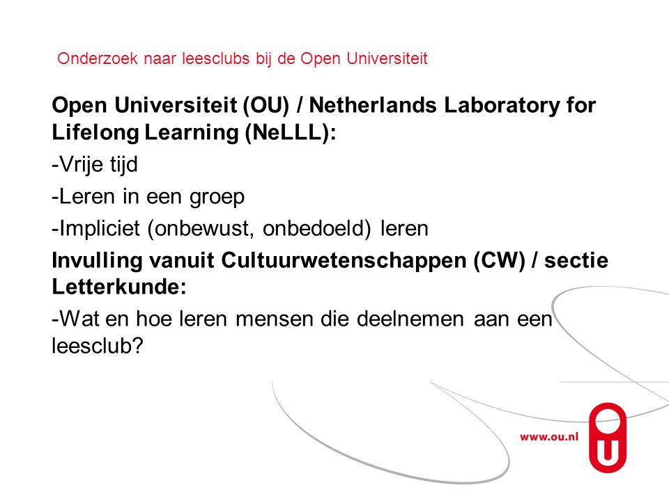 Onderzoek naar leesclubs bij de Open Universiteit Open Universiteit (OU) / Netherlands Laboratory for Lifelong Learning (NeLLL): -Vrije tijd -Leren in