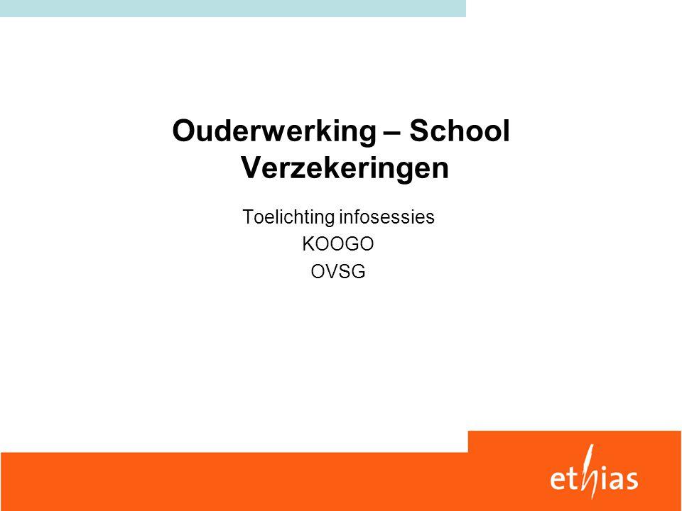 Ouderwerking – School Verzekeringen Toelichting infosessies KOOGO OVSG