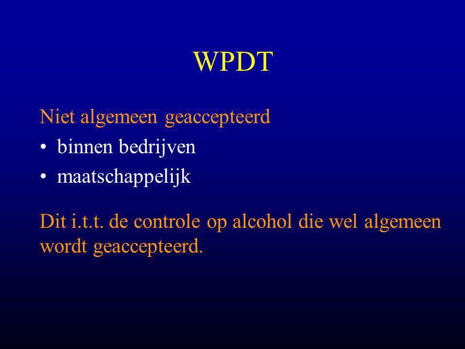 WPDT Niet algemeen geaccepteerd •binnen bedrijven •maatschappelijk Dit i.t.t.