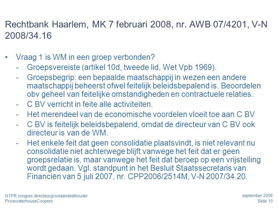 PricewaterhouseCoopers september 2008 Slide 10 NTFR congres directeurgrootaandeelhouder Rechtbank Haarlem, MK 7 februari 2008, nr. AWB 07/4201, V-N 20