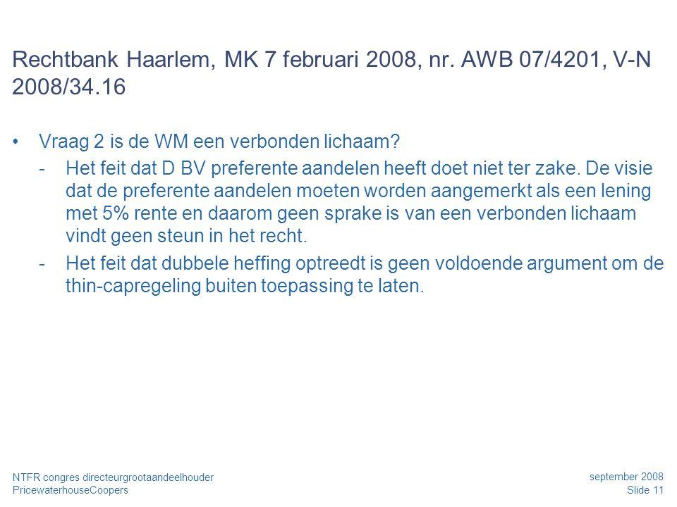PricewaterhouseCoopers september 2008 Slide 11 NTFR congres directeurgrootaandeelhouder Rechtbank Haarlem, MK 7 februari 2008, nr. AWB 07/4201, V-N 20