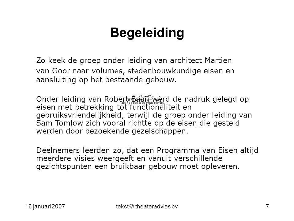 16 januari 2007tekst © theateradvies bv7 Begeleiding Zo keek de groep onder leiding van architect Martien van Goor naar volumes, stedenbouwkundige eis