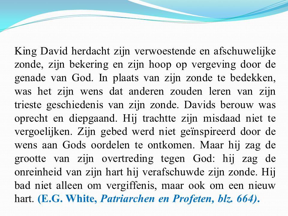 King David herdacht zijn verwoestende en afschuwelijke zonde, zijn bekering en zijn hoop op vergeving door de genade van God. In plaats van zijn zonde
