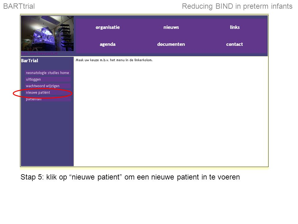 BARTtrialReducing BIND in preterm infants Stap 5: klik op nieuwe patient om een nieuwe patient in te voeren