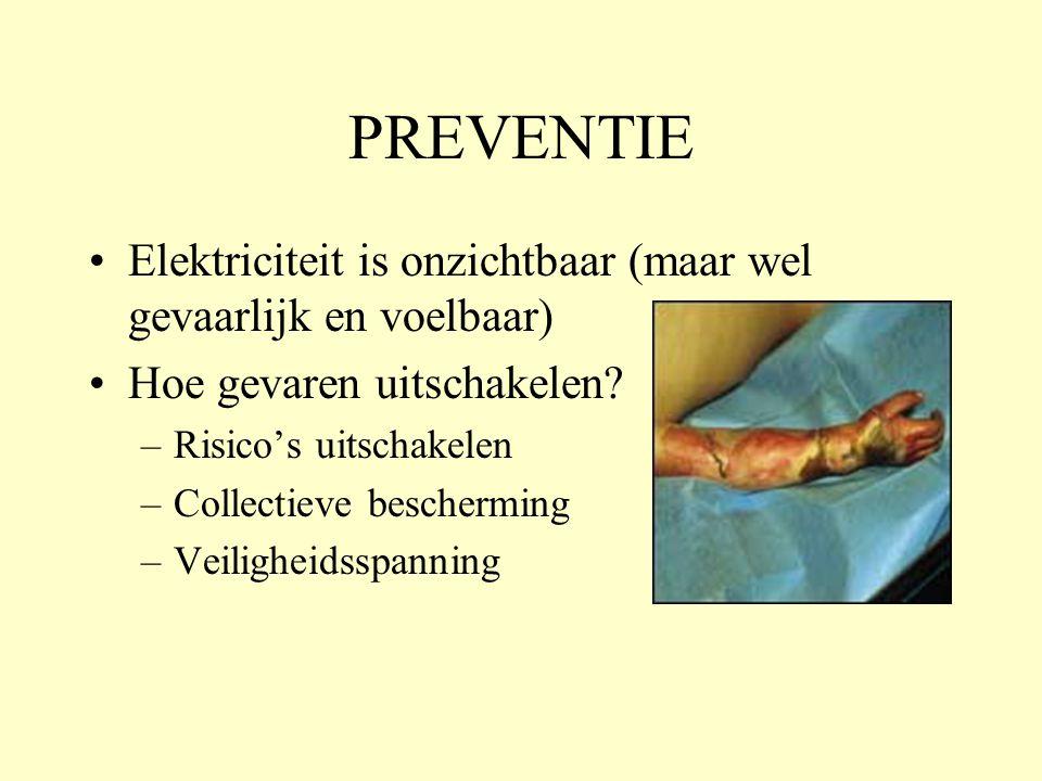 PREVENTIE •Elektriciteit is onzichtbaar (maar wel gevaarlijk en voelbaar) •Hoe gevaren uitschakelen.