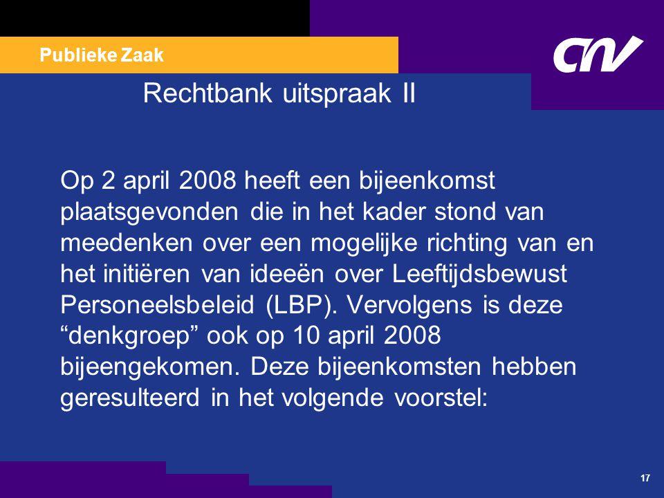Publieke Zaak 17 Rechtbank uitspraak II Op 2 april 2008 heeft een bijeenkomst plaatsgevonden die in het kader stond van meedenken over een mogelijke r