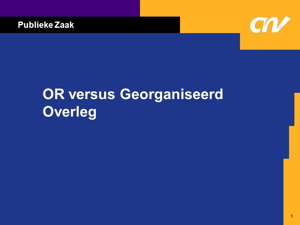 1 OR versus Georganiseerd Overleg