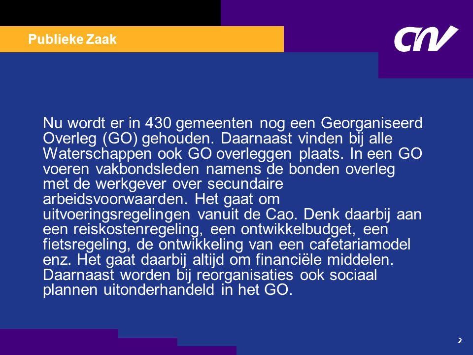 Publieke Zaak 2 Nu wordt er in 430 gemeenten nog een Georganiseerd Overleg (GO) gehouden. Daarnaast vinden bij alle Waterschappen ook GO overleggen pl