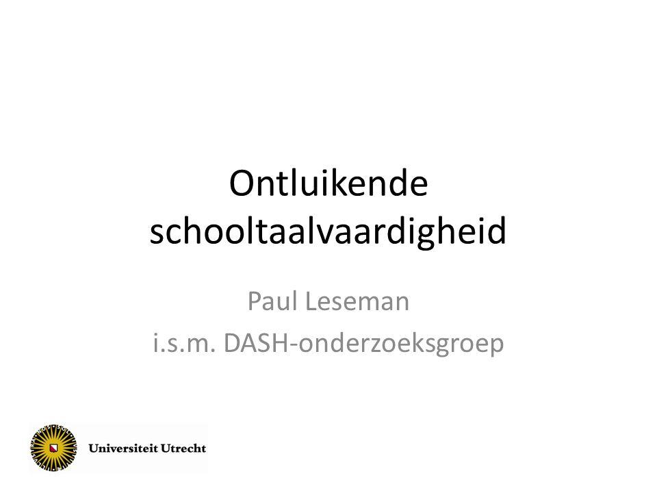Ontluikende schooltaalvaardigheid Paul Leseman i.s.m. DASH-onderzoeksgroep