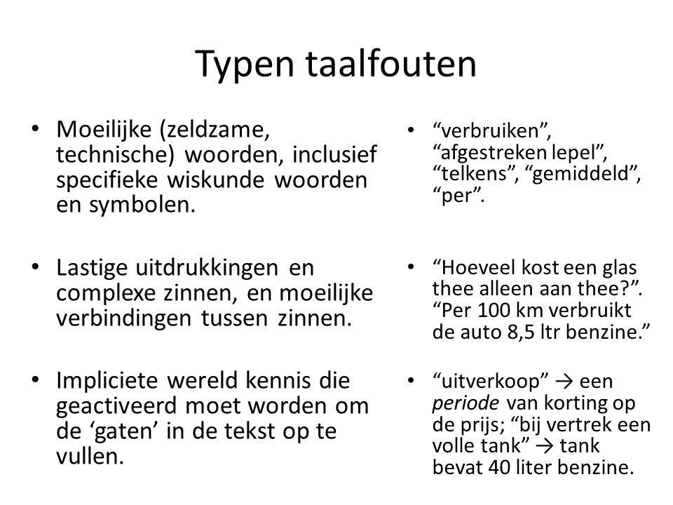 Typen taalfouten • Moeilijke (zeldzame, technische) woorden, inclusief specifieke wiskunde woorden en symbolen.