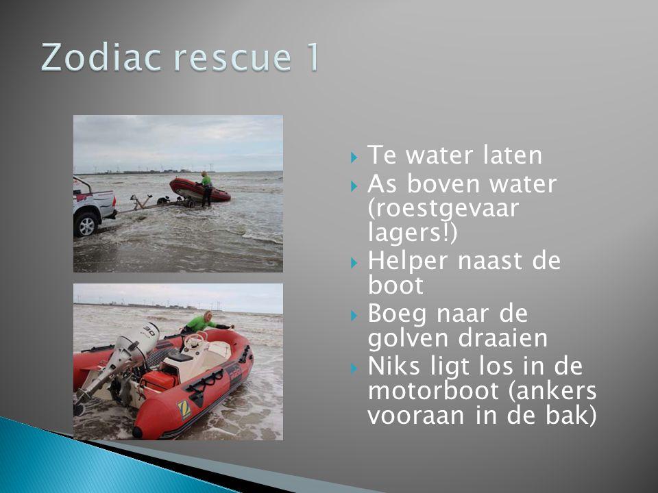  Te water laten  As boven water (roestgevaar lagers!)  Helper naast de boot  Boeg naar de golven draaien  Niks ligt los in de motorboot (ankers v