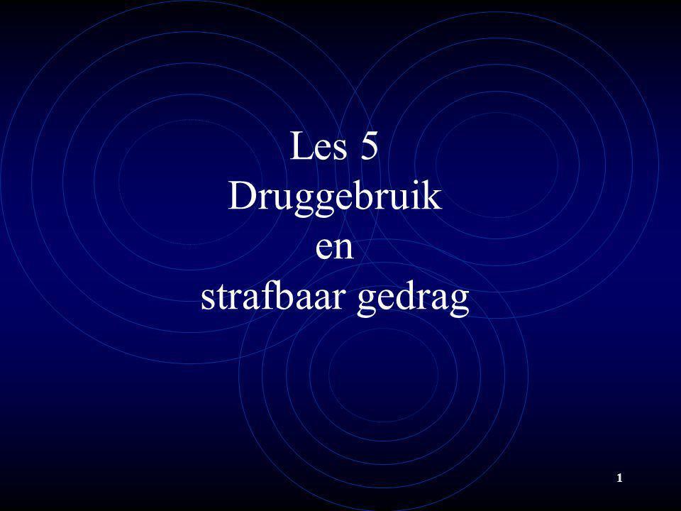 1 Les 5 Druggebruik en strafbaar gedrag